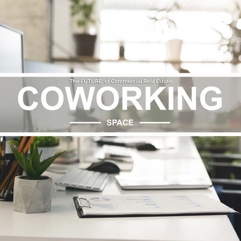 The Future of Commercial Real Estate Coworking Space